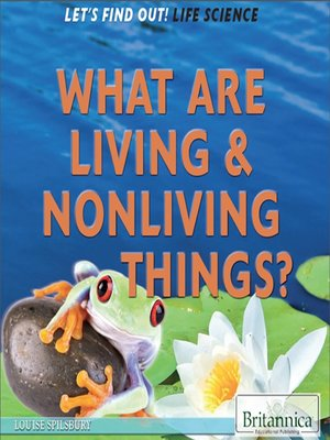cover image of What Are Living and Nonliving Things?