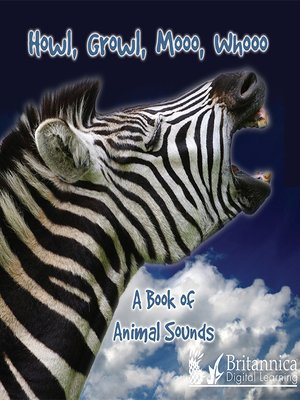 cover image of Howl, Growl, Mooo, Whooo, A Book of Animals Sounds