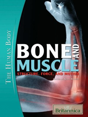 cover image of Bone and Muscle: Structure, Force, and Motion