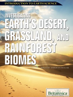 cover image of Investigating Earth's Desert, Grassland, and Rainforest Biomes