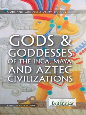cover image of Gods & Goddesses of the Inca, Maya, and Aztec Civilizations