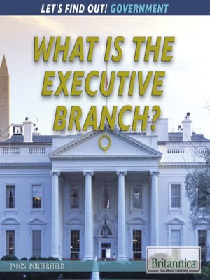 cover image of What Is the Executive Branch?