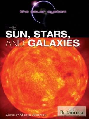 cover image of The Sun, Stars, and Galaxies