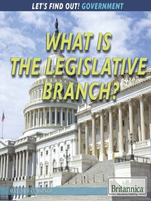cover image of What Is the Legislative Branch?