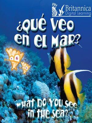 cover image of ¿Qué veo en el mar?