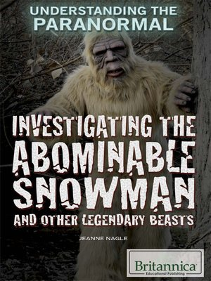 cover image of Investigating the Abominable Snowman and Other Legendary Beasts