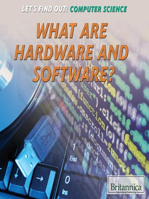 cover image of What Are Hardware and Software?