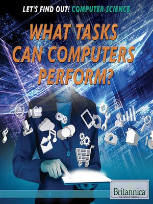 cover image of What Tasks Can Computers Perform?