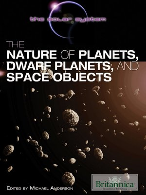 cover image of The Nature of Planets, Dwarf Planets, and Space Objects