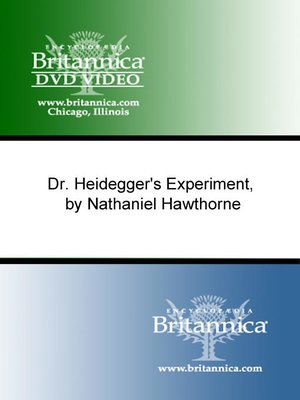 """dr. heideggers experiment, by nathaniel hawthorne essay In the story, """"dr heidegger's experiment,"""" by nathaniel hawthorne, a curious scientist conducts an experiment involving the participation of his aged friends who had all suffered a horrible youth."""