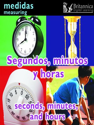 cover image of Segundos, minutos y horas (Seconds, Minutes, and Hours: Measuring)