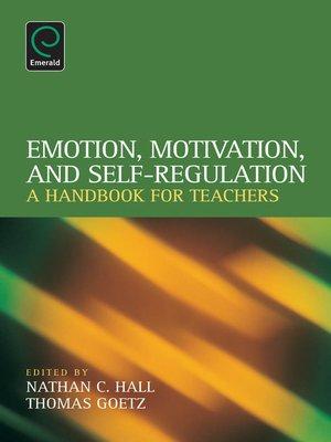 cover image of Emotion, Motivation, and Self-Regulation