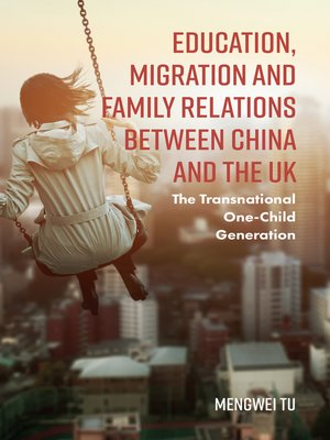 cover image of Education, Migration and Family Relations Between China and the UK