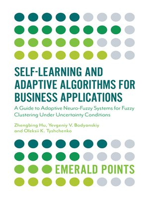 cover image of Self-Learning and Adaptive Algorithms for Business Applications