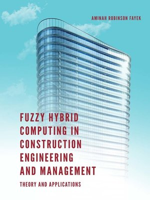 cover image of Fuzzy Hybrid Computing in Construction Engineering and Management