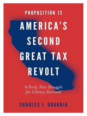cover image of Proposition 13 - America's Second Great Tax Revolt