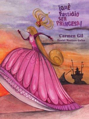 cover image of ¡Qué fastidio ser princesa!