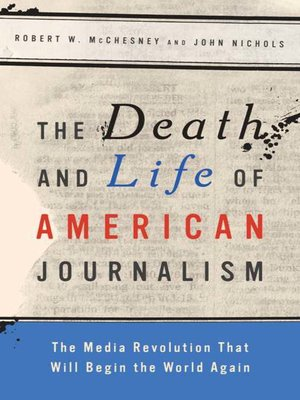 cover image of The Death and Life of American Journalism