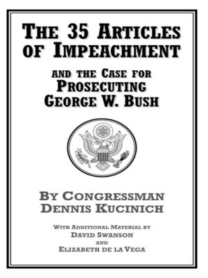 cover image of The 35 Articles of Impeachment and the Case for Prosecuting George W. Bush