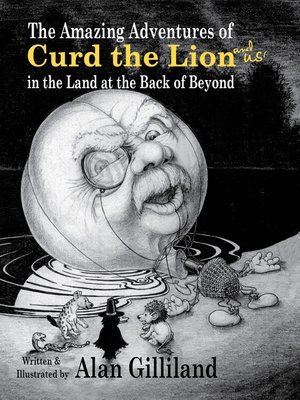 cover image of The Amazing Adventures of Curd the Lion (and Us!) in the Land at the Back of Beyond