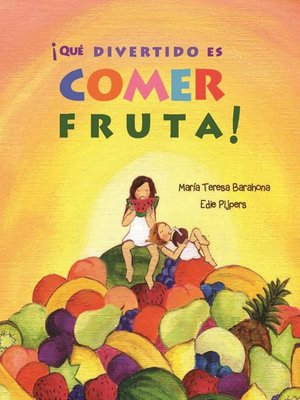 cover image of ¡Qué divertido es comer fruta!