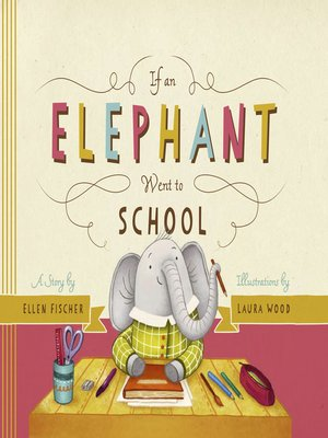 cover image of If an Elephant Went to School