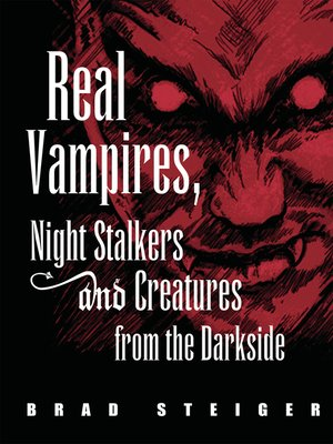 cover image of Real Vampires, Night Stalkers and Creatures from the Darkside