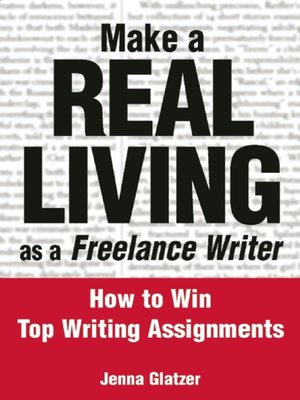 cover image of Make a REAL LIVING as a Freelance Writer
