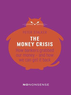 cover image of NoNonsense the Money Crisis