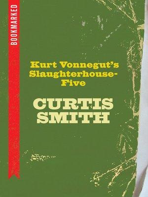 cover image of Kurt Vonnegut's Slaughterhouse-Five