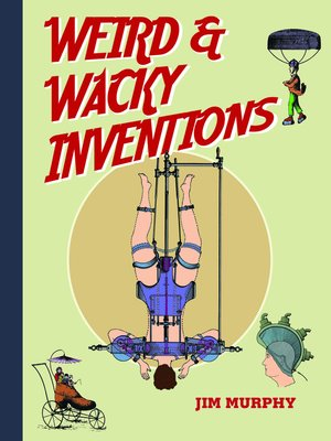 cover image of Weird & Wacky Inventions