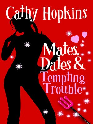 cover image of Mates, Dates and Tempting Trouble