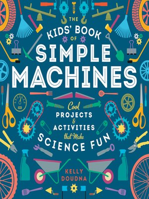 cover image of The Kids' Book of Simple Machines