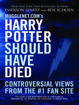 cover image of Mugglenet.com's Harry Potter Should Have Died
