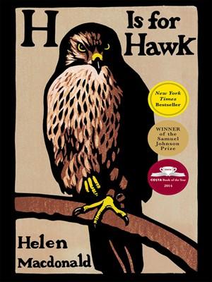 H Is for Hawk by Helen Macdonald.                                              WAIT LIST eBook.