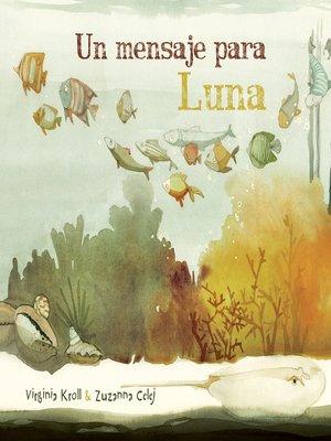 cover image of Un mensaje para Luna