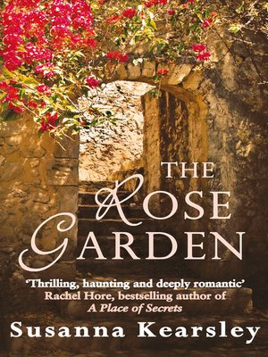 Winsome The Rose Garden By Susanna Kearsley  Overdrive Ebooks  With Marvelous The Rose Garden With Cool Garden Sites Also What To Plant In Veg Garden Now In Addition What Does Organic Gardening Mean And Hammamet Garden Resort As Well As Funky Garden Gifts Additionally Astroturf In Garden From Overdrivecom With   Marvelous The Rose Garden By Susanna Kearsley  Overdrive Ebooks  With Cool The Rose Garden And Winsome Garden Sites Also What To Plant In Veg Garden Now In Addition What Does Organic Gardening Mean From Overdrivecom