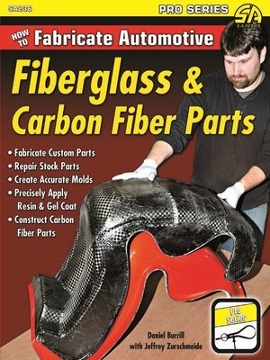 cover image of How to Fabricate Automotive Fiberglass & Carbon Fiber Parts