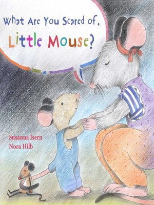 cover image of What Are You Scared of Little Mouse?