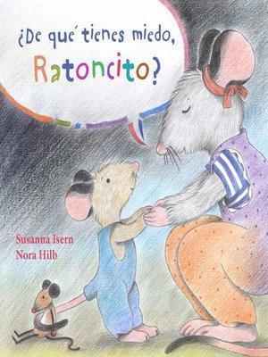 cover image of ¿De qué tienes miedo ratoncito?