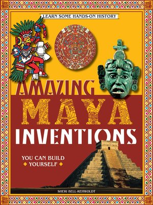 cover image of Amazing Maya Inventions You Can Build Yourself