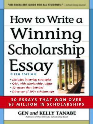 how to write a winning scholarship essay by gen tanabe ·  cover image of how to write a winning scholarship essay