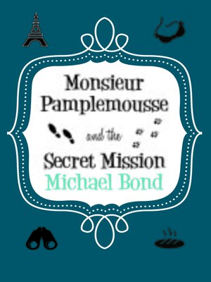 cover image of Monsieur Pamplemousse & the Secret Mission