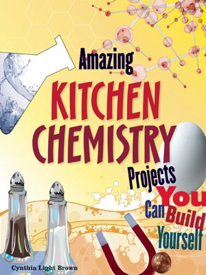 cover image of Amazing Kitchen Chemistry Projects