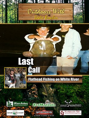 cover image of Outdoors with Eddie Brochin: Last call: Flathead Fishing on White River