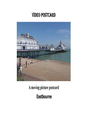 cover image of Eastbourne Video Postcard