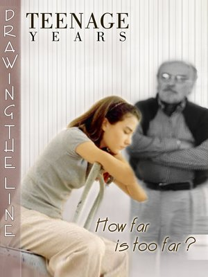 cover image of Teenage Years, Drawing The Line: How Far is Too Far?