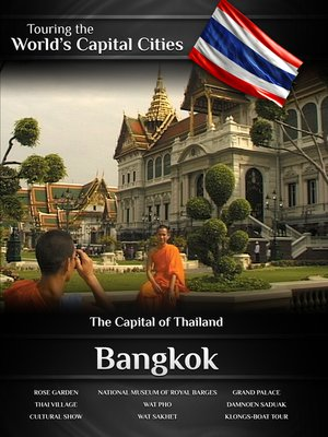 cover image of Touring the World's Capital Cities: Bangkok, The Capital of Thailand