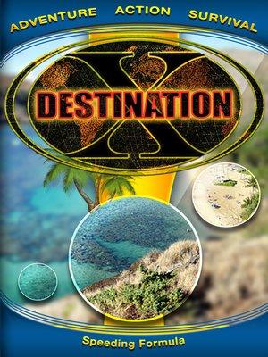 cover image of Destination X, Speeding Formula