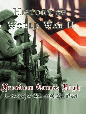 cover image of History of World War II: Freedom Comes High